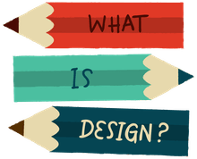 What is design? Why is it important? by Wells Riley